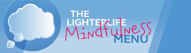 Your LighterLife Mindfulness Menu